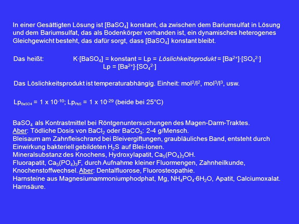 In einer Gesättigten Lösung ist [BaSO4] konstant, da zwischen dem Bariumsulfat in Lösung und dem Bariumsulfat, das als Bodenkörper vorhanden ist, ein dynamisches heterogenes Gleichgewicht besteht, das dafür sorgt, dass [BaSO4] konstant bleibt.